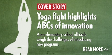 Yoga fight highlights ABCs of innovation: Area school officials weigh challenges of building programs