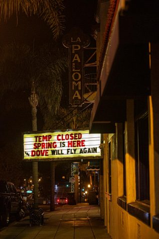 "The south-facing La Paloma Theatre marquee proclaims ""The Dove will fly again"" late Thursday, March 19. The entertainment venue is closed during the COVID-19 coronavirus outbreak. (Photo by Jen Acosta)"